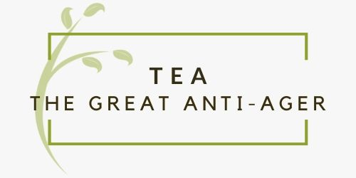 Tea – The Great Anti-ager