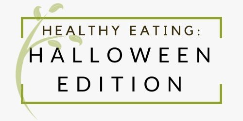 Teaching Healthy Eating Habits, the Halloween Edition