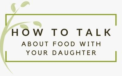 How to Talk to Your Daughter About Food