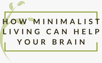 How Minimalist Living Can Calm Your Brain